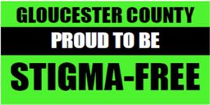 Gloucester County Proud to Be Stigma-Free