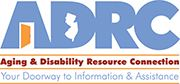 Aging and Disability Resource Connection (ADRC)