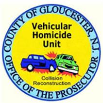 County of Gloucester, NJ Office of the Prosecutor Vehicular Homicide Unit Collision Reconstruction